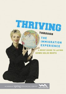 Thriving Through the Immigration Experience - A Brief Guide to Putting Down Strong Roots - cover