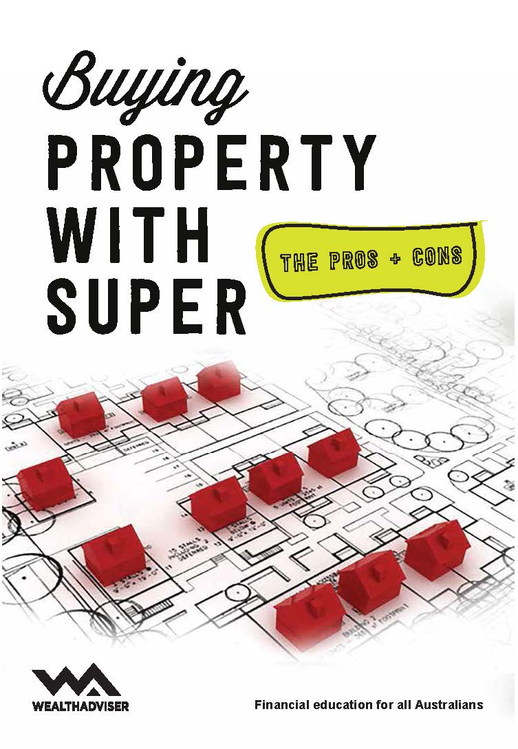 Buying Property with Super - The Pros & Cons
